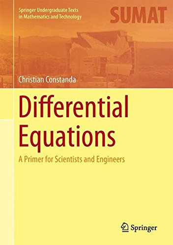 Differential Equations: A Primer for Scientists and Engineers (Springer Undergraduate Texts in Mathematics and Technolog