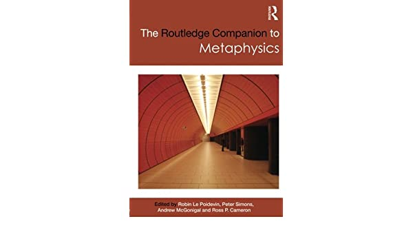 The Routledge Companion to Metaphysics (Routledge Philosophy Companions)