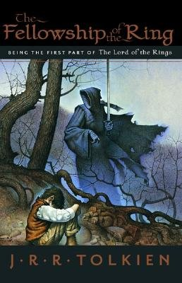 The Fellowship of the Ring: Being the First Part of the Lord of the Rings [FELLOWSHIP OF THE RING]