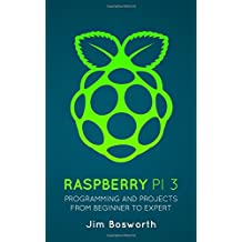 Raspberry Pi 3: Programming and Projects from Beginner to Expert