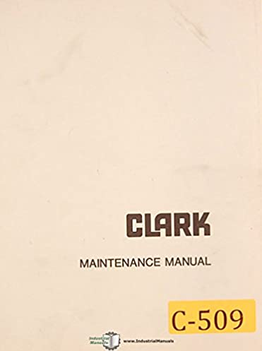Clark forklift service manual clipper user guide manual that easy clark electric clipper b forklift maintenance manual clark amazon rh amazon com used clark forklift parts fandeluxe Choice Image