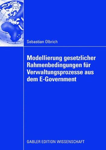 Modellierung gesetzlicher Rahmenbedingungen für Verwaltungsprozesse aus dem E-Government (German Edition)