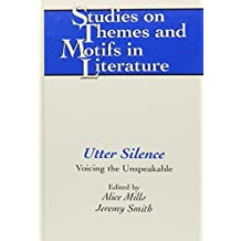 Utter Silence: Voicing the Unspeakable