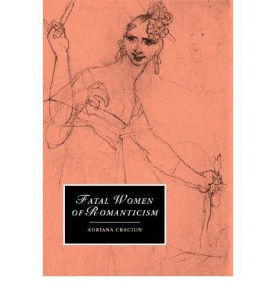 [(Fatal Women of Romanticism)] [Author: Adriana Craciun] published on (January, 2003) pdf epub