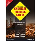 Chemical Process Safety: Fundamentals With Applications 3Rd Edition
