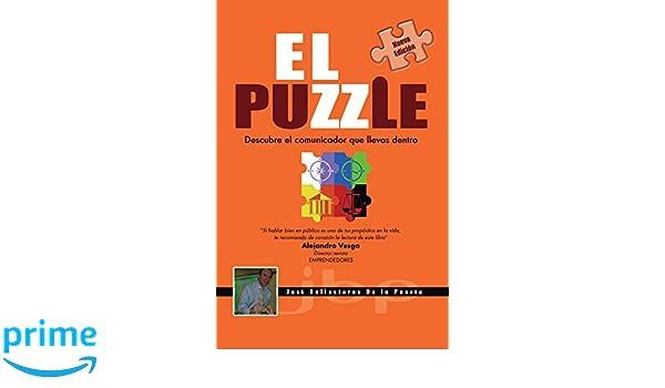 El Puzzle: Descubre el comunicador que Llevas Dentro (Spanish Edition): Jose Ballesteros De la Puerta: 9781425141660: Amazon.com: Books