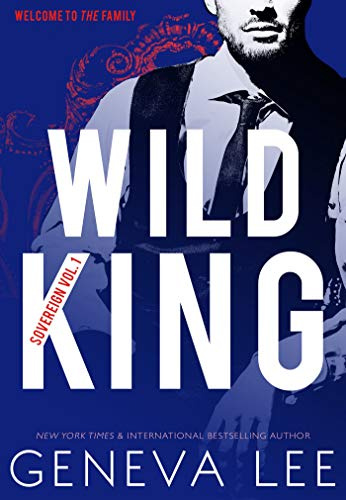 Wild King: The Royals Collection (Sovereign Book 1) by [Lee, Geneva]