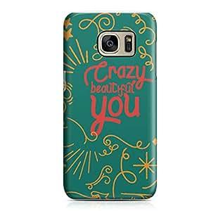 Samsung Galaxy S7Edge Case Crazy Beautiful You Quote Sleek Design Durable Samsung Galaxy S7Edge Cover Wrap Around