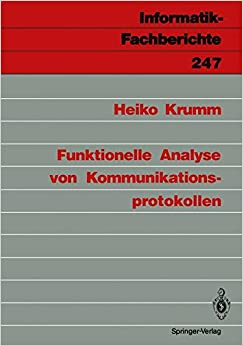 Funktionelle Analyse von Kommunikationsprotokollen (Informatik-Fachberichte) (German Edition)