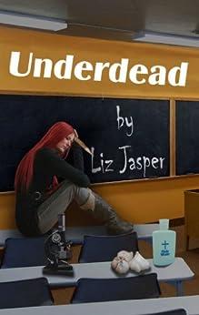 Underdead (Underdead Mysteries Book 1) by [Jasper, Liz]