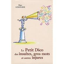 PETIT DICO DES INSULTES (LE)
