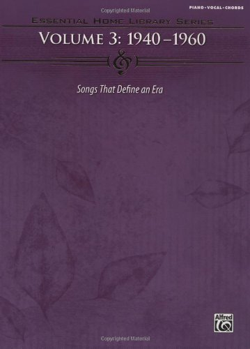 The Essential Home Library Series Volume 3: 1940-1960 Songs That Define An (Essential Home Library Series)