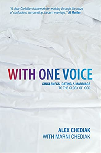 With One Voice  Singleness  Dating  amp  Marriage to the Glory of God     With One Voice  Singleness  Dating  amp  Marriage to the Glory of God  Alex Chediak  Marni Chediak                 Amazon com  Books