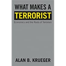 What Makes a Terrorist: Economics (text only) by A.B.Krueger