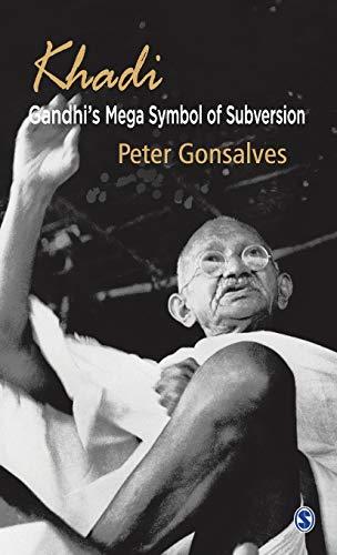 Khadi: Gandhi?s Mega Symbol of Subversion