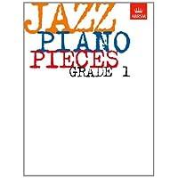 Jazz Piano Pieces: Grade 1 (ABRSM Exam Pieces)