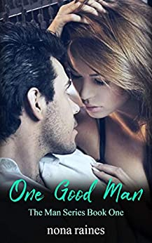 One Good Man (The Man Series Book 1) by [Raines, Nona]