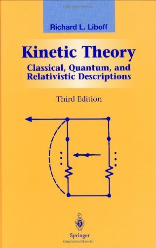 By R.L. Liboff - Kinetic Theory: Classical, Quantum, and Relativistic Descriptions (3rd Edition) (2003-09-17) [Hardcover]