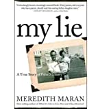 [ My Lie: A True Story of False Memory - Greenlight By Maran, Meredith ( Author ) Hardcover 2010 ]