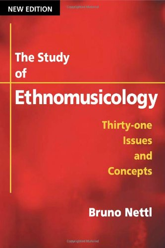 The Study of Ethnomusicology: Thirty-one Issues and Concepts, 2nd Edition