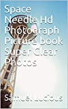 Space Needle Hd Photograph Picture book Super Clear Photos