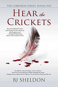 Hear the Crickets (The Gibborim Series Book 1) by [Sheldon,  BJ]