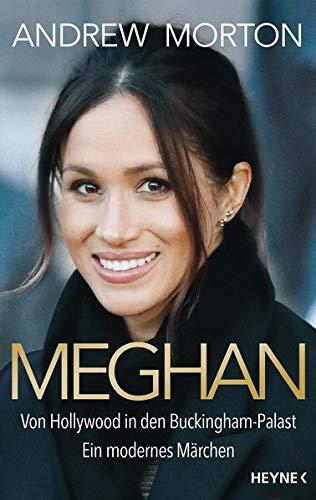 Meghan: Von Hollywood in den Buckingham-Palast. Ein modernes Märchen Gebundenes Buch – 14. Mai 2018 Andrew Morton Heike Holtsch Silvia Kinkel Sara Walczyk