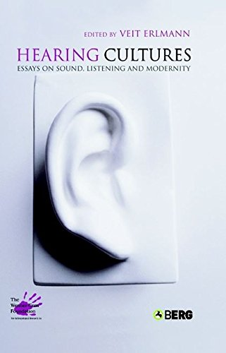 Hearing Cultures: Essays on Sound, Listening and Modernity (Wenner-Gren International Symposium Series)
