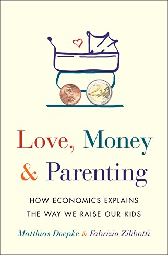 Price comparison product image Love, Money, and Parenting: How Economics Explains the Way We Raise Our Kids