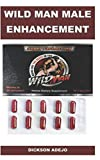 WILDMAN MALE ENHANCEMENT: Increase Stamina, Strength and Energy to satisfy your woman sexual