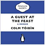 A Guest at the Feast | Colm Tóibín