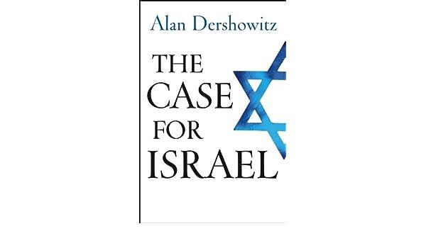 The Case for Israel eBook: Alan Dershowitz: Amazon com au