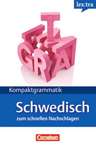Lextra - Schwedisch - Kompaktgrammatik: A1-B1 - Schwedische Grammatik: Lernerhandbuch
