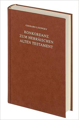 Konkordanz Zum Hebraischen Alten Testament/ Concordance to the Hebrew Old Testament (German Bible Society) (Hebrew, German and English Edition)