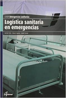 Logística Sanitaria En Emergencias por M. Ortiz, M. Tomas E. Aguayo epub