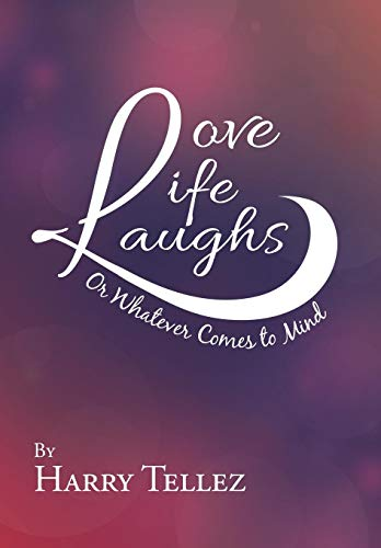 Love Life Laughs: Or Whatever Comes to Mind (Love Life Laugh)