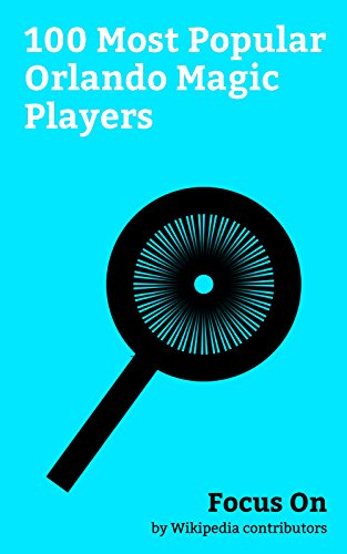Focus On: 100 Most Popular Orlando Magic Players: Shaquille O'Neal, Vince Carter, Tracy McGrady, Matt Barnes, Zaza Pachulia, Jason Williams (basketball, ... Smith, Tyronn Lue, Penny Hardaway, etc. (Matt Smith Artist)