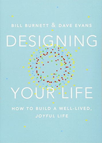 (Designing Your Life: How to Build a Well-lived, Joyful Life)