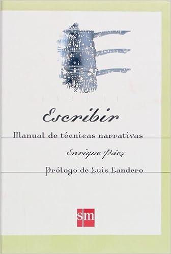 Book's Cover of Escribir. Manual de técnicas narrativas - 9788434868854 (Español) Tapa blanda – 1 marzo 2005
