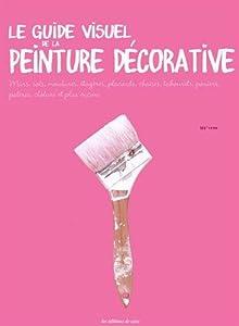 vignette de 'Le guide visuel de la peinture décorative (M+oss)'