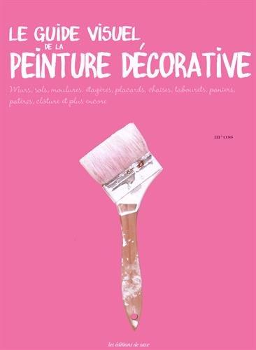 Le guide visuel de la peinture décorative
