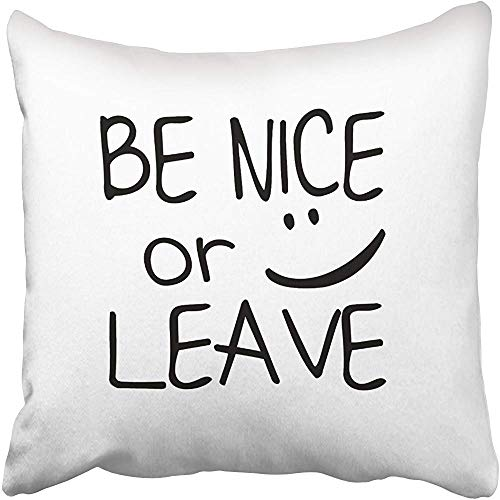 Be Nice Or Leave Funny Quote Cushions Case Throw Pillow Cover for Sofa Home Decorative Pillowslip Gift Ideas Household Pillowcase Zippered Pillow Covers 18X18 Inch