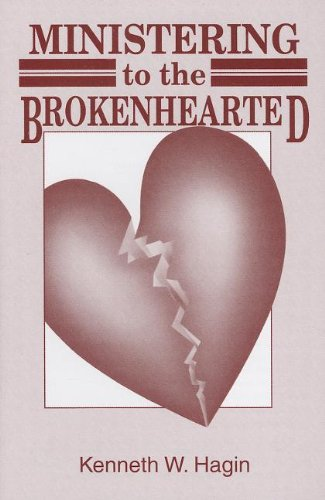 Ministering to the Brokenhearted Kenneth E. Hagin