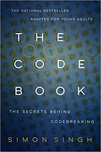 The code book: How to make it, break it, hack it, crack it, for young people