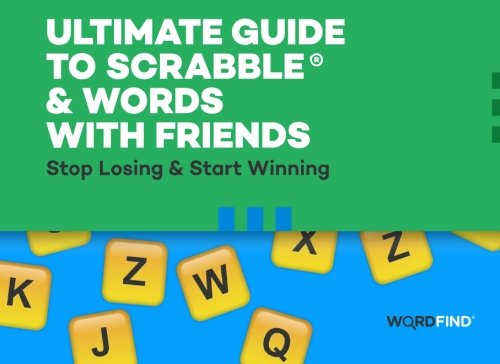 Ultimate Guide to Scrabble & Words With Friends: Stop Losing & Start Winning by White Urchin Ventures, Inc.