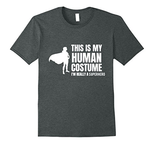 Mens This is my human costume i'm really a superhero mom T-shirt XL Dark Heather - Really Cool Superhero Costumes