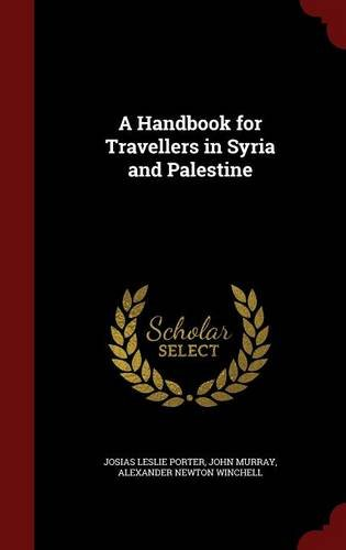 A Handbook for Travellers in Syria and Palestine