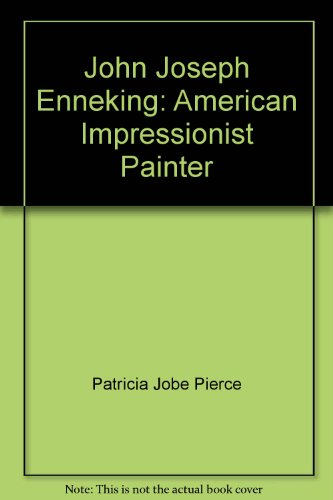 John Joseph Enneking: American Impressionist Painter
