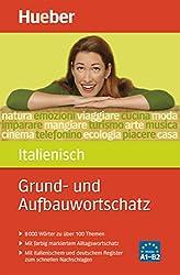 Grund- und Aufbauwortschatz Italienisch: 8 000 Wörter zu über 100 Themen