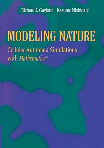 Cellular Software - Modeling Nature: Cellular Automata Simulations with Mathematica® (Sciences; 77)